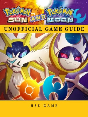 cover image of Pokemon Sun and Pokemon Moon Unofficial Game Guide