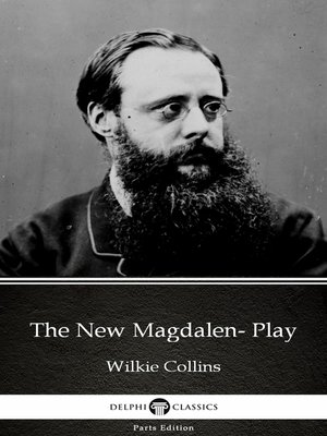 cover image of The New Magdalen- Play by Wilkie Collins - Delphi Classics