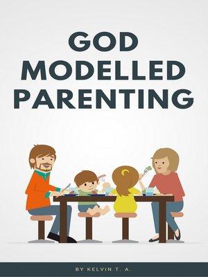 cover image of God Modelled Parenting