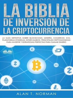 cover image of La Biblia De Inversión De La Criptocurrencia