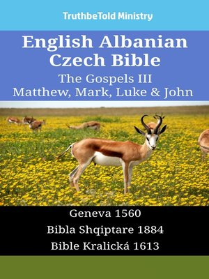 cover image of English Albanian Czech Bible - The Gospels III - Matthew, Mark, Luke & John