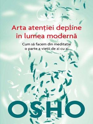cover image of OSHO--Arta Atentiei Depline in Lumea Moderna