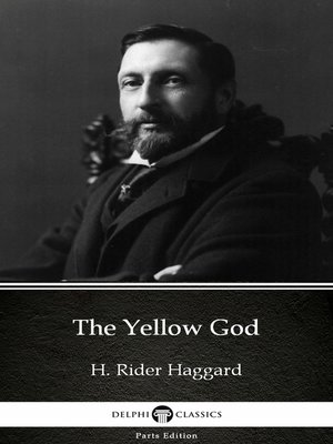 cover image of The Yellow God by H. Rider Haggard - Delphi Classics