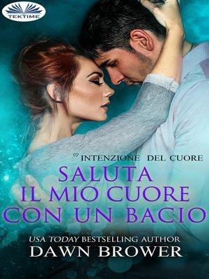 cover image of Saluta Il Mio Cuore Con Un Bacio