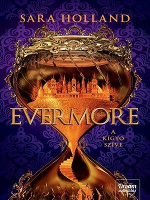 cover image of Evermore – a kígyó szíve