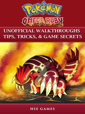 cover image of Pokemon Omega Ruby Unofficial Walkthroughs Tips, Tricks, & Game Secrets