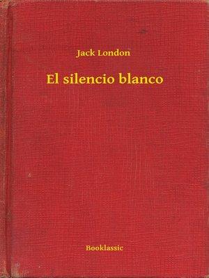 cover image of El silencio blanco