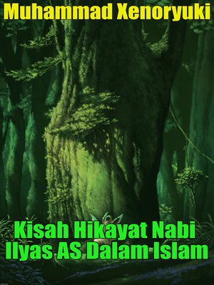 cover image of Kisah Hikayat Nabi Ilyas AS Dalam Islam