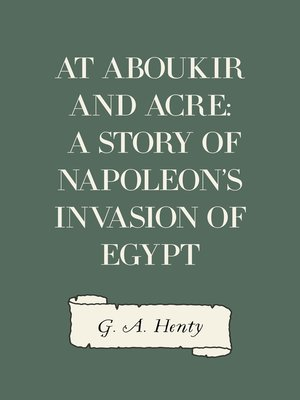 cover image of At Aboukir and Acre: A Story of Napoleon's Invasion of Egypt