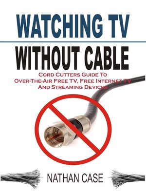cover image of Watching TV Without Cable