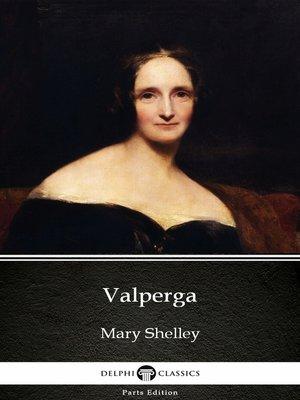 cover image of Valperga by Mary Shelley - Delphi Classics