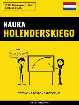 cover image of Nauka Holenderskiego--Szybko / Prosto / Skutecznie
