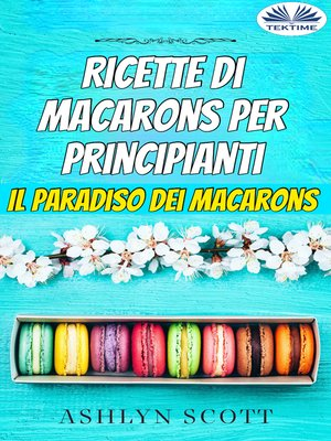 cover image of Ricette Di Macarons Per Principianti