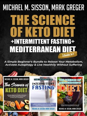 cover image of The Science of Keto Diet + Intermittent Fasting + Mediterranean Diet