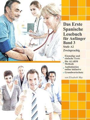 cover image of Das Erste Spanische Lesebuch für Anfänger, Band 3