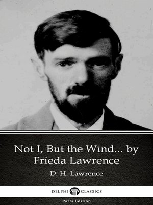 cover image of Not I, But the Wind... by Frieda Lawrence (Illustrated)