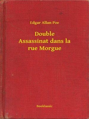 cover image of Double Assassinat dans la rue Morgue