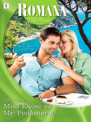 cover image of Miss Káosz és Mr. Pedantéria