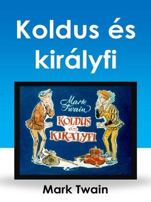 cover image of Koldus és királyfi