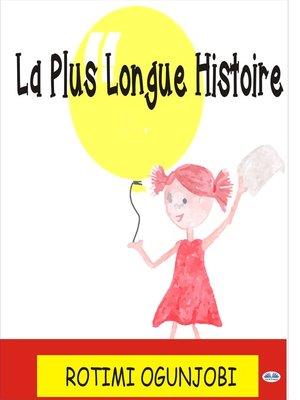 cover image of La Plus Longue Histoire