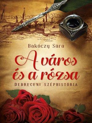 cover image of A város és a rózsa