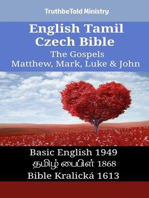 cover image of English Tamil Czech Bible - The Gospels - Matthew, Mark, Luke & John