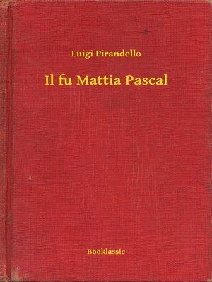 cover image of Il fu Mattia Pascal