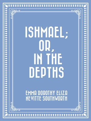 cover image of Ishmael; Or, In the Depths