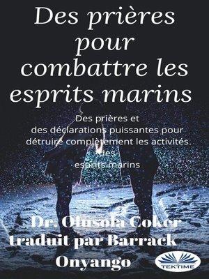 cover image of Des Prières Pour Combattre Les Esprits Marins