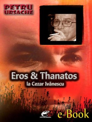 cover image of Eros și Thanatos la Cezar Ivănescu