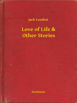 cover image of Love of Life & Other Stories