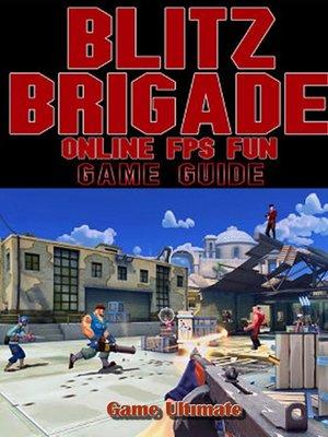 cover image of Blitz Brigade Online FPS Fun Game Guides Walkthrough