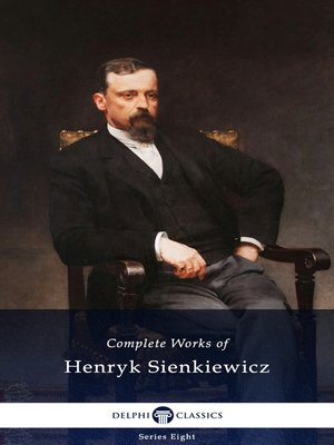 cover image of Delphi Complete Works of Henryk Sienkiewicz (Illustrated)