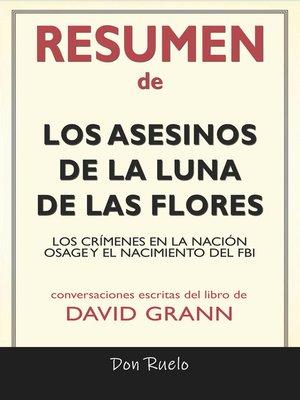 cover image of Resumen de Los Asesinos de La Luna de Las Flores