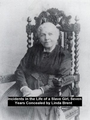 cover image of Incidents in the Life of a Slave Girl, Seven Years Concealed
