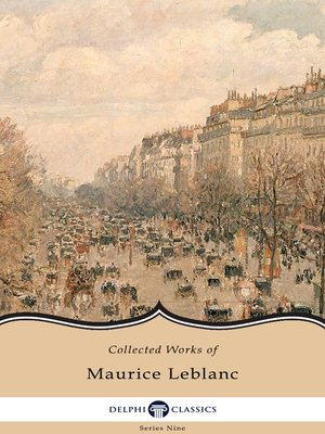 cover image of Delphi Collected Works of Maurice Leblanc