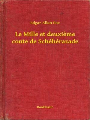 cover image of Le Mille et deuxieme conte de Schéhérazade