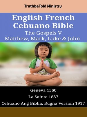 cover image of English French Cebuano Bible--The Gospels V--Matthew, Mark, Luke & John