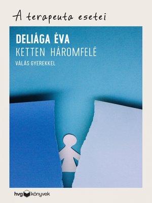 cover image of Ketten háromfelé
