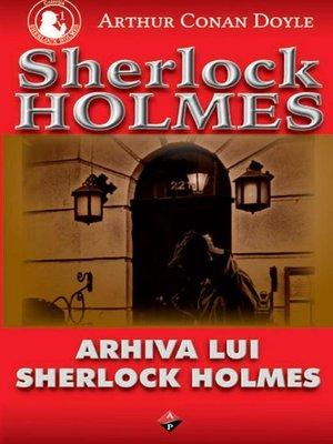 cover image of Arhiva lui Sherlock Holmes
