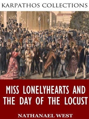 cover image of Miss Lonelyhearts and the Day of the Locust