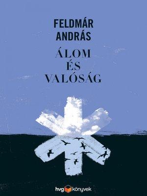 cover image of Álom és valóság