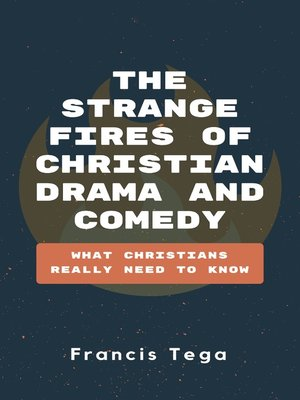 cover image of The Strange Fires of Christian Drama and Comedy