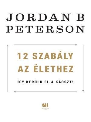 cover image of 12 szabály az élethez--Így kerüld el a káoszt!