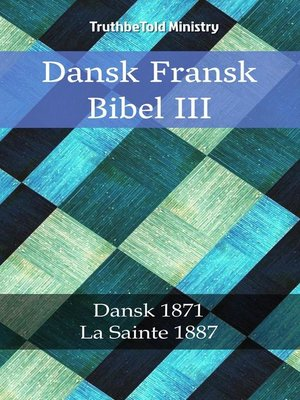 cover image of Dansk Fransk Bibel III