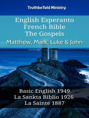 cover image of English Esperanto French Bible--The Gospels--Matthew, Mark, Luke & John
