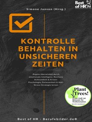 cover image of Kontrolle behalten in unsicheren Zeiten