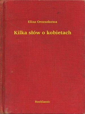 cover image of Kilka słów o kobietach