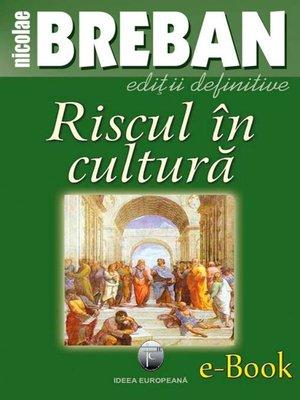 cover image of Riscul în cultură