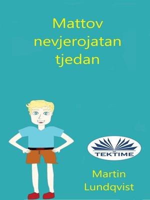 cover image of Mattov Nevjerojatan Tjedan